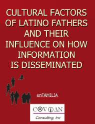 enFamilia Cultural Factors of Latino Fathers and Their Influence on How Information is Disseminated